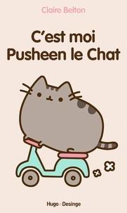 Claire Belton - C'est moi Pusheen le Chat.