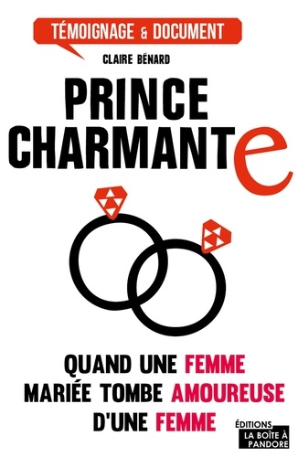 Claire Bénard - Prince charmante - J'ai quitté mon mari pour une femme.