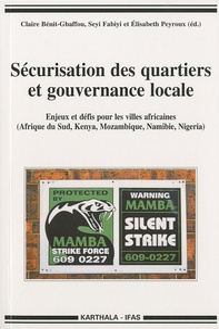 Claire Bénit-Gbaffou et Seyi Fabiyi - Sécurisation des quartiers et gouvernance locale - Enjeux et défis pour les villes africaines (Afrique du Sud, Kenya, Mozambique, Namibie, Nigeria).