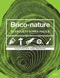 Claire Berbesson et Lucas Berbesson - Brico-nature - 30 projets super faciles.