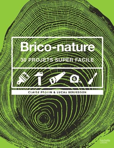 Brico-nature. 30 projets super faciles