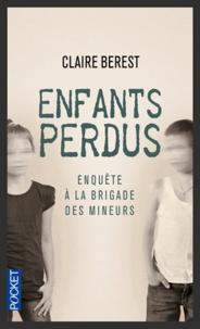 Claire Berest - Enfants perdus - Enquête à la brigade des mineurs.