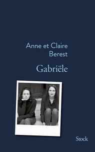 Claire Berest et Anne Berest - Gabriële.