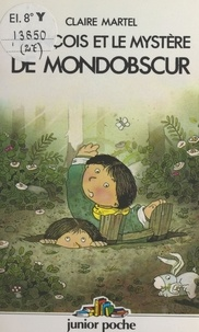 Claire Bernas-Martel et Jean-Pierre Corderoc'h - François et le mystère de Mondobscur.