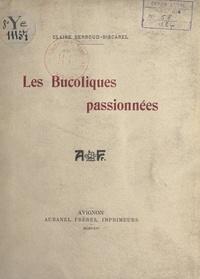 Claire Berroud-Biscarel et Paul Manivet - Les bucoliques passionnées.