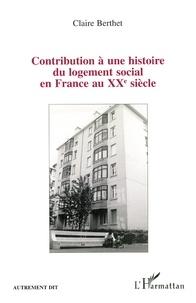 Claire Berthet - Contribution à une histoire du logement social en France au XXe siècle - Des bâtisseurs aux habitants, les HBM des États-Unis de Lyon.
