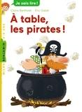 Claire Bertholet et Eric Gasté - A table, les pirates !.
