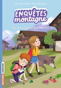Claire Bertholet et Maud Riemann - Enquêtes à la montagne Tome 1 : Qui sème la pagaille à Marcoz ?.