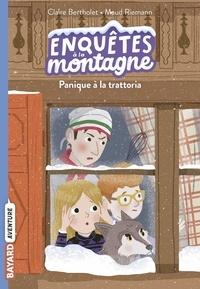 Claire Bertholet et Maud Riemann - Enquêtes à la montagne Tome 4 : Panique à la trattoria.