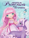 Claire Bertholet et Mireille Saver - Histoires de princesses et licornes.