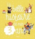 Claire Bertholet et Delphine Doreau - La belle histoire de mes 3 ans.