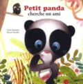 Claire Bertholet et Pascal Vilcollet - Petit Panda cherche un ami.