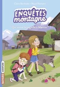 Maud Riemann et Claire Bertholet - Qui sème la pagaille à Marcoz ?.