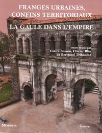 Claire Besson et Olivier Blin - Franges urbaines, confins territoriaux - La Gaule dans l'Empire.