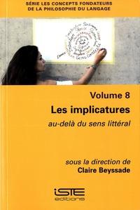 Claire Beyssade - Les implicatures - Au-delà du sens littéral.