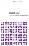 Claire Beyssade - Sous le sens - Pour une sémantique multidimensionnelle.