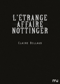 Claire Billaud - L'étrange affaire Nottinger.
