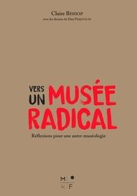 Claire Bishop - Vers un musée radical.