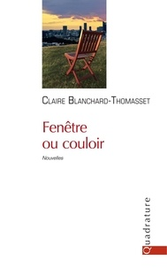 Claire Blanchard-Thomasset - Fenêtre ou couloir.