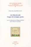 Claire Blanche-Benveniste - Le Français - Usages de la langue parlée.
