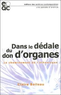 Claire Boileau - Dans le dédale du don d'organes. - Le cheminement de l'ethnologue.