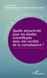 Claire Bonnard et Jean-François Giret - Quelle attractivité pour les études scientifiques dans une société de la connaissance ?.