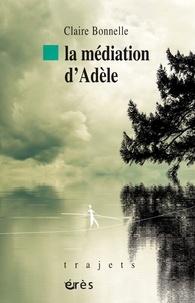 Claire Bonnelle - La médiation d'Adèle.