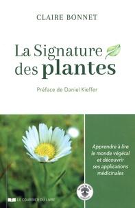 Claire Bonnet - La signature des plantes - Apprendre à lire le monde végétal et découvrir ses applications médicinales.