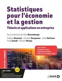 Claire Borsenberger et Frédéric Bertrand - Statistiques pour l'économie et la gestion - Théorie et applications en entreprise.