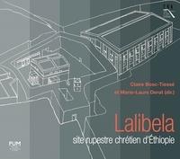 Claire Bosc-Tiessé et Marie-Laure Derat - Lalibela - Site rupestre chrétien d'Ethiopie.