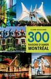 Claire Bouchard - 300 raisons d'aimer Montréal.