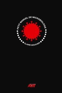 Claire Boucher - Diplôme national de thanatopraxie : Petit manuel de microbiologie.