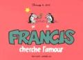 Claire Bouilhac et Jake Raynal - Francis cherche l'amour.