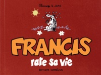 Claire Bouilhac et Jake Raynal - Francis rate sa vie.