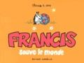 Claire Bouilhac et Jake Raynal - Francis sauve le monde.
