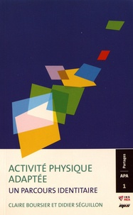 Claire Boursier et Didier Séguillon - Activité physique adaptée : un parcours identitaire.