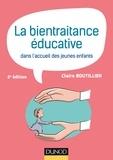 Claire Boutillier - La bientraitance éducative dans l'accueil des jeunes enfants - 2e éd..