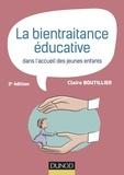 Claire Boutillier - La bientraitance éducative dans l'accueil des jeunes enfants.