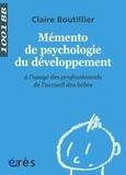 Claire Boutillier - Mémento de psychologie du développement à l'usage des professionnels de l'accueil des bébés.