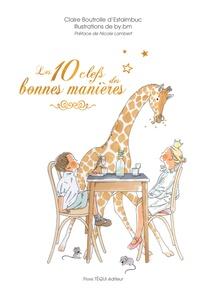 Claire Boutrolle d'Estaimbuc et  by.bm - Les 10 clés des bonnes manières.