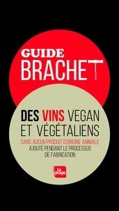 Claire Brachet - Guide Brachet des vins végan et végétaliens - Sans aucun produit d'origine animale ajouté pendant le processus de fabrication.