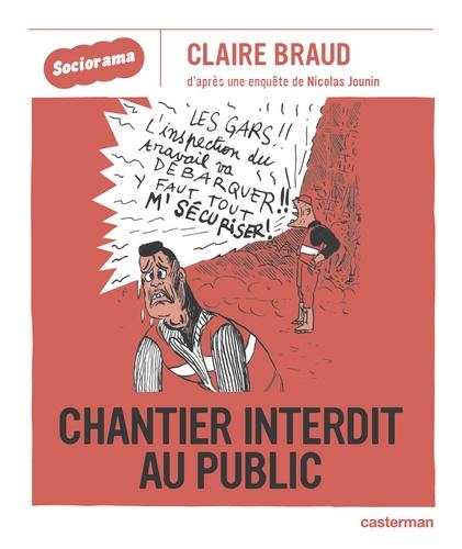 Claire Braud - Chantier interdit au public.