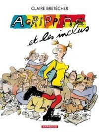 Claire Bretécher - Agrippine Tome 4 : Agrippine et les inclus.