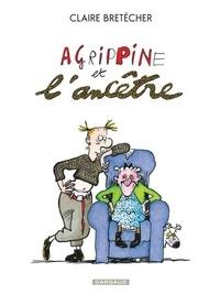 Claire Bretécher - Agrippine Tome 5 : Agrippine et l'ancêtre.