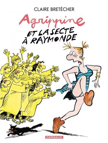 Agrippine Tome 6 Agrippine et la secte à Raymonde