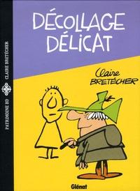 Claire Bretécher - Décollage délicat.