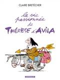 Claire Bretécher - La vie passionnée de Thérèse d'Avila.