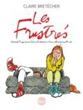 Claire Bretécher - Les Frustrés Intégrale : Selected Pages from Claire Bretécher's groundbreaking work.