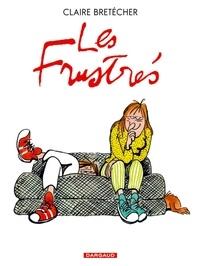 Claire Bretécher - Les Frustrés  : L'intégrale.