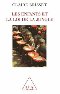 Claire Brisset - Enfants et la Loi de la jungle (Les).